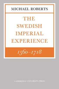 The Swedish Imperial Experience 1560-1718 (häftad)