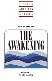 new essays on the awakening wendy martin New essays on the awakening by wendy martin, phd (editor) starting at $149 new essays on the awakening has 2 available editions to buy at alibris.