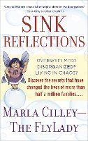 Sink Reflections: Overwhelmed? Disorganized? Living in Chaos? Discover the Secrets That Have Changed the Lives of More Than Half a Milli (häftad)