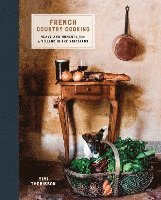French Country Cooking: Meals and Moments from a Village in the Vineyards (inbunden)