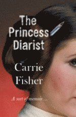 The Princess Diarist (inbunden)
