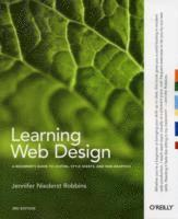 Learning Web Design: A Beginner's Guide To (X)HTML, Style Sheets, And Web Graphics (häftad)