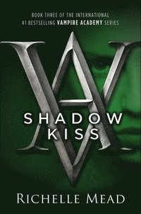 Shadow Kiss (inbunden)