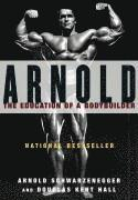 Arnold: The Eduction Of A Bodybuilder (h�ftad)