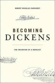 Becoming Dickens (inbunden)