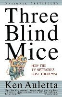 Three Blind Mice: How the TV Networks Lost Their Way (häftad)