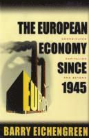 The European Economy Since 1945 (h�ftad)