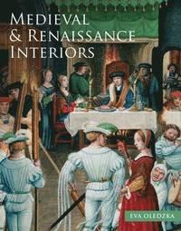 The Medieval and Renaissance Interiors (inbunden)