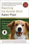 Reaching the Animal Mind: Clicker Training and What It Teaches Us about All Animals (häftad)