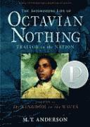 Astonishing Life Of Octavian Nothing, Traitor To The Nation (inbunden)