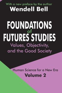 Foundations of Futures Studies: Volume 2 Values, Objectivity, and the Good Society (häftad)