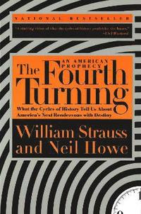 The Fourth Turning: an American Prophecy (häftad)