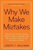 Why We Make Mistakes: How We Look Without Seeing, Forget Things in Seconds, and Are All Pretty Sure We Are Way Above Average (h�ftad)
