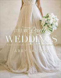Style Me Pretty Weddings (inbunden)