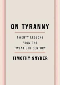 On Tyranny: Twenty Lessons from the Twentieth Century (häftad)