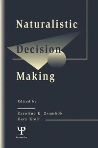 Naturalistic Decision Making (inbunden)