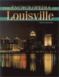 The Encyclopedia of Louisville (inbunden)