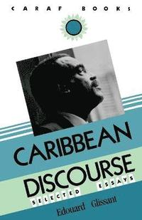 glissant edouard. caribbean discourse selected essays Caribbean discourse by glissant, edouard/ dash, j michael (trn) paperback available at half price books®.