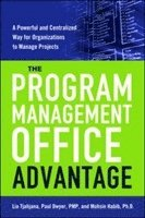 The Program Management Office Advantage: A powerful and Centralized Way for Organizations to Manage Projects (inbunden)