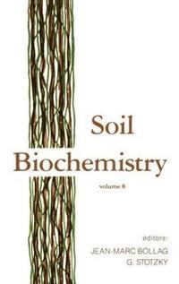 Soil biochemistry volume 8 jean marc bollag g stotzky for Soil biology and biochemistry