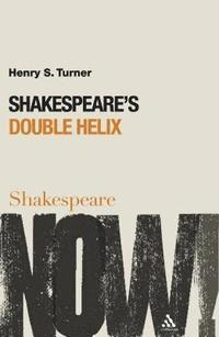 Shakespeare S Double Helix Henry S Turner Bok