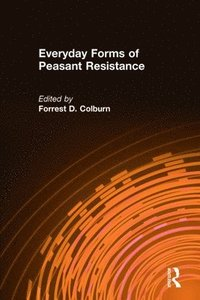 Everyday Forms of Peasant Resistance (inbunden)