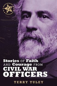 Stories of Faith & Courage from Civil War Officers (häftad)