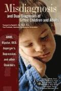 Misdiagnosis and Dual Diagnoses of Gifted Children and Adults: ADHD, Bipolar, Ocd, Asperger's, Depression, and Other Disorders (h�ftad)