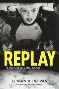 Replay: the History of Video Games (häftad)