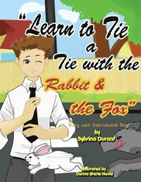 Learn To Tie A Tie With The Rabbit And The Fox (e-bok)