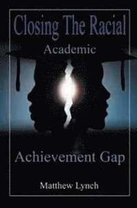 racial achievement gap essay Free essay: once the cause to this gap was found the solution became clear the statistics used for the racial achievement gap for mckinsey is quite.
