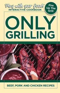 Only Grilling (e-bok)