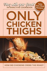 Only Chicken Thighs (e-bok)