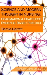 Science and Modern Thought in Nursing (e-bok)