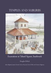 Temples and Suburbs: Excavations at Tabard Square, Southwark (inbunden)
