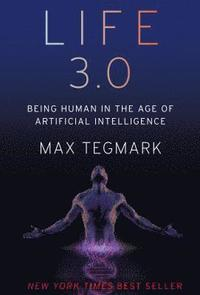 Life 3.0: Being Human in the Age of Artificial Intelligence (inbunden)