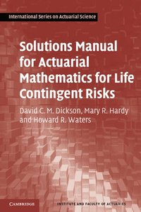 Solutions Manual for Actuarial Mathematics for Life Contingent Risks (h�ftad)