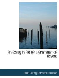 John henry newman essay aid grammar assent