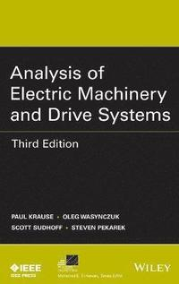 Analysis of Electric Machinery and Drive Systems (inbunden)