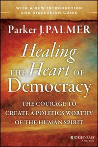 Healing the Heart of Democracy (e-bok)