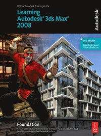 Learning Autodesk 3ds Max 2008 Foundation (e-bok)