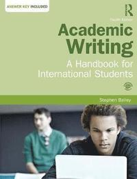 Academic writing : a handbook for international students / Stephen Bailey