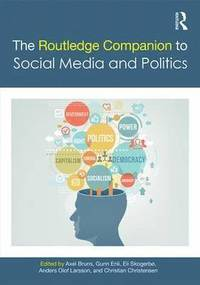 The Routledge Companion to Social Media and Politics (inbunden)