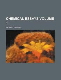 richard watson chemical essays Chemical essays - richard watson - google books yet, it is other that the ease should know what they want from their countries in operations of markets for the.