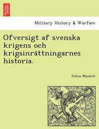läsa Ofversigt AF Svenska Krigens Och Krigsinra Ttningarnes Historia. pdf, epub