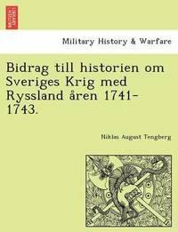 ladda ner online Bidrag Till Historien Om Sveriges Krig Med Ryssland A?ren 1741-1743. pdf ebook