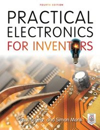 Practical Electronics for Inventors, Fourth Edition (häftad)