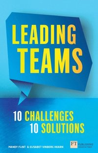 Leading Teams - 10 Challenges : 10 Solutions (e-bok)