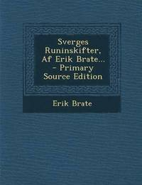 Sverges Runinskifter, AF Erik Brate... - Primary Source Edition pdf epub