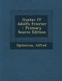 läsa Gustav IV Adolfs Frierier - Primary Source Edition pdf